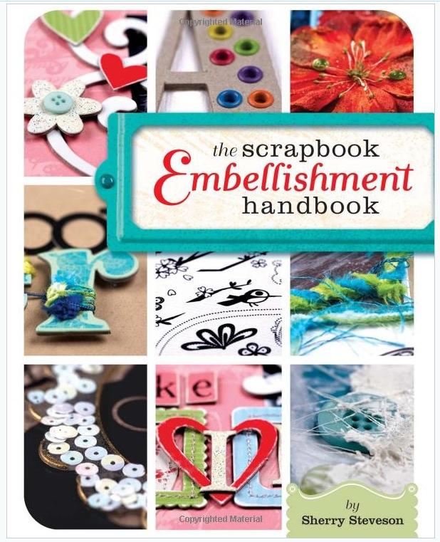 A Review on The Scrapbook Embellishment Handbook