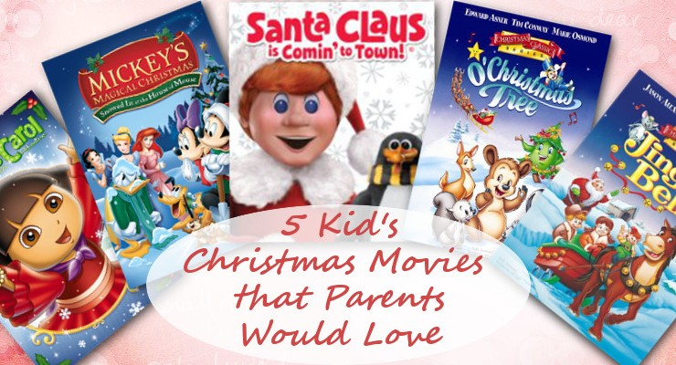 5 Kid's Christmas Movies that Parents Would Love