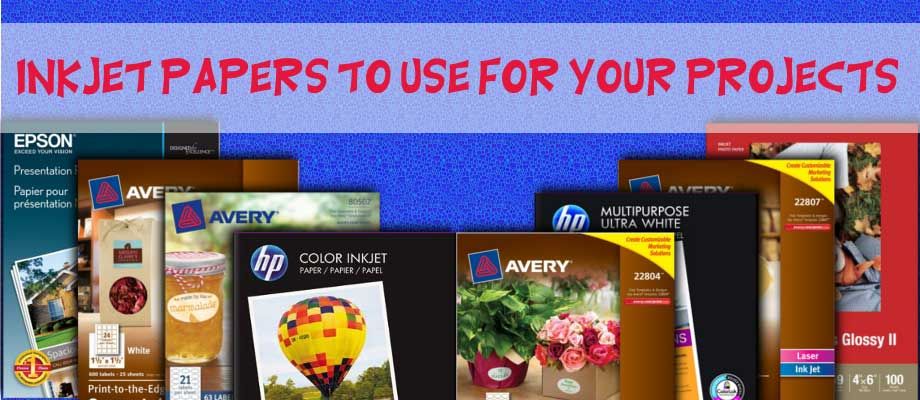Inkjet Papers to Use for Your Projects