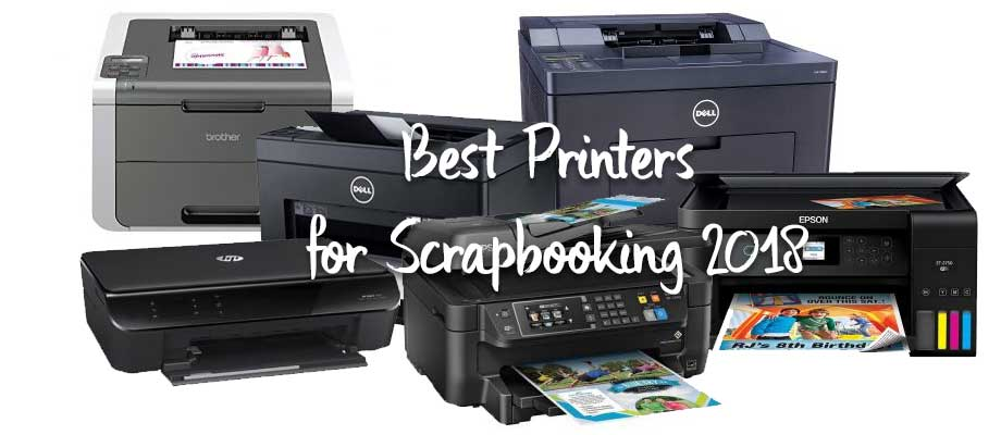 Best Printers for Scrapbookers 2018